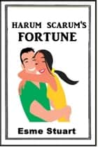 Harum Scarum's Fortune ebook by Esme Stuart