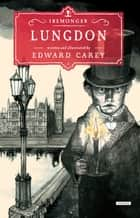Lungdon - Book Three ebook by Edward Carey