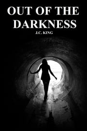 Out of the Darkness ebook by J.C. King