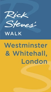 Rick Steves' Walk: Westminster & Whitehall, London ebook by Rick Steves,Gene Openshaw