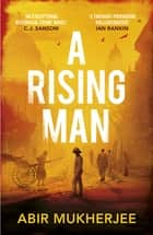 A Rising Man - Sam Wyndham Book 1 ebook by Abir Mukherjee
