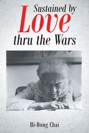 Sustained by Love thru the Wars ebook by Kobo.Web.Store.Products.Fields.ContributorFieldViewModel