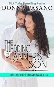 The Wedding Planner's Son (Ocean City Boardwalk Series, Book 6) ebook by Donna Fasano