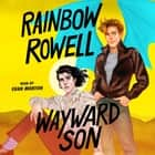 Wayward Son lydbog by Rainbow Rowell, Euan Morton