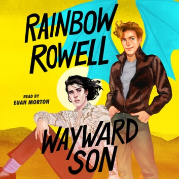 Wayward Son audiobook by Rainbow Rowell