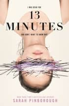 13 Minutes - A Novel ebook by Sarah Pinborough