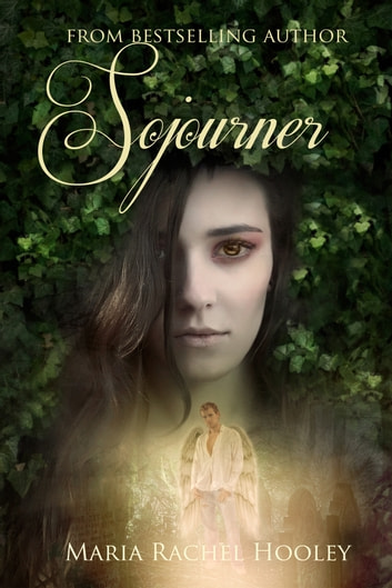 Sojourner - Love Is Eternal ebook by Maria Rachel Hooley