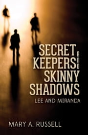 Secret Keepers and Skinny Shadows ebook by Mary A Russell