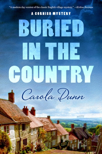 Buried in the Country - A Cornish Mystery eBook by Carola Dunn