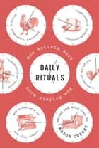 Daily Rituals ebook by Mason Currey