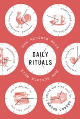 Daily Rituals - How Artists Work ebook by