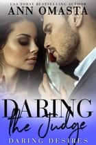 Daring the Judge eBook by Ann Omasta
