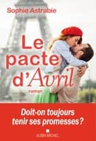 Le Pacte d'Avril ebook by Sophie Astrabie