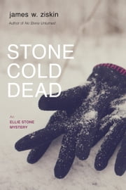 Stone Cold Dead - An Ellie Stone Mystery ebook by James W. Ziskin