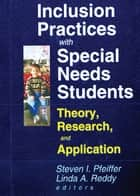 Inclusion Practices with Special Needs Students ebook by Steven I Pfeiffer,Linda A Reddy
