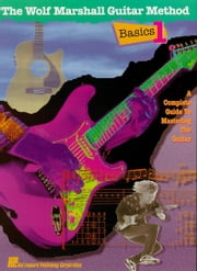 Basics 1 - The Wolf Marshall Guitar Method (Music Instruction) ebook by Wolf Marshall
