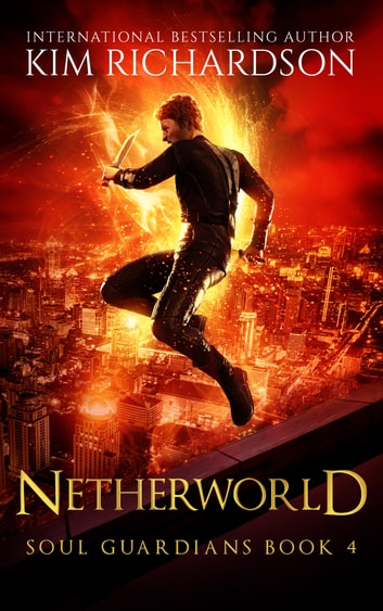 Netherworld, Soul Guardians Book 4 ebook by Kim Richardson