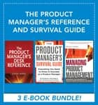 The Product Manager's Reference and Survival Guide ebook by Steven Haines