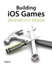 Building iOS 5 Games - Develop and Design ebook by James Sugrue
