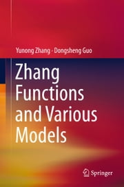 Zhang Functions and Various Models ebook by Yunong Zhang,Dongsheng Guo