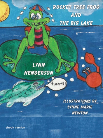 Rocket Tree Frog and the Big Lake ebook by Lynn Henderson
