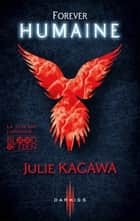 Forever Humaine - T3 - Blood of Eden ebook by Julie Kagawa