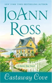 Castaway Cove - A Shelter Bay Novel ebook by Joann Ross