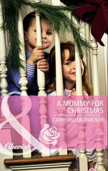 A Mummy for Christmas (Mills & Boon Cherish) ebook by Cathy Gillen Thacker