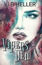 Vipers Den Part Two- Pixie & Jake - Vipers Den, #2 ebook by JB HELLER