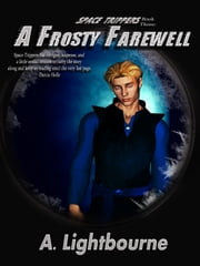 Space Trippers Book 3: A Frosty Farewell ebook by A. Lightbourne