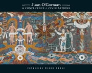 Juan O'Gorman - A Confluence of Civilizations ebook by Catherine Nixon Cooke