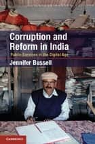 Corruption and Reform in India - Public Services in the Digital Age ebook by Jennifer Bussell