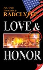 Love & Honor ebook by Radclyffe