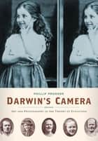 Darwin's Camera ebook by Phillip Prodger