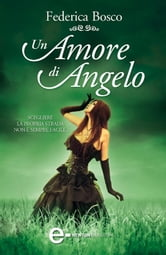 Un amore di angelo ebook by Federica Bosco