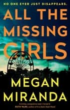 All the Missing Girls ekitaplar by Megan Miranda