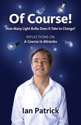 Of Course! - How Many Light Bulbs Does It Take to Change? ebook by Ian Patrick