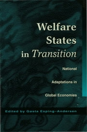 Welfare States in Transition - National Adaptations in Global Economies ebook by Professor Gosta Esping-Andersen