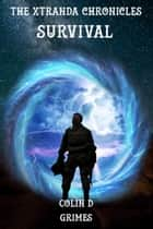 The Xtranda Chronicles Survival ebook by Colin D Grimes