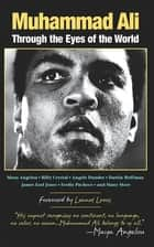 Muhammad Ali - Through the Eyes of the World ebook by Mark Collins Jenkins, Lennox Lewis