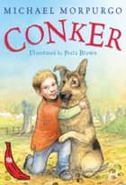 Conker ebook by Michael Morpurgo, Petra Brown