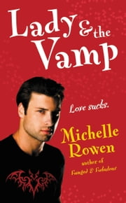 Lady & the Vamp ebook by Michelle Rowen