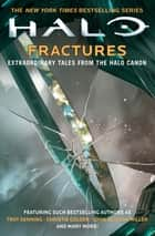 Halo: Fractures ebook by Christie Golden, Tobias S. Buckell, Troy Denning,...