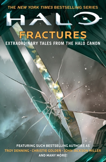 Halo: Fractures ebook by Christie Golden,Tobias S. Buckell,Troy Denning,Matt Forbeck,Kevin Grace