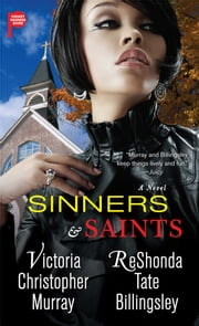 Sinners & Saints ebook by Victoria Christopher Murray,ReShonda Tate Billingsley