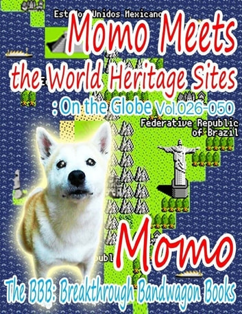 Momo Meets the World Heritage Sites: On the Globe Vol.026-050 ebook by Momo