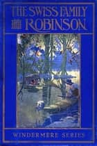 The Swiss Family Robinson ebook by JEAN RUDOLPH WYSS