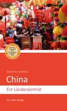 China - Ein Länderporträt ebook by Marcus Hernig