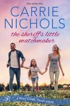 The Sheriff's Little Matchmaker ebook by