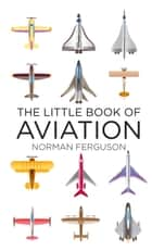 Little Book of Aviation ebook by Norman Ferguson